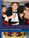 A Royal Without Rules (eBook)