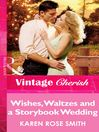 Wishes, Waltzes and a Storybook Wedding (eBook): Do You Take This Stranger? Series, Book 4