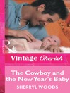 The Cowboy and the New Year's Baby (eBook): And Baby Makes Three: Delacourts of Texas Series, Book 1