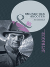 Smokin' Six-Shooter (eBook)