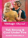 Tall, Strong & Cool Under Fire (eBook)