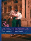 The Italian's Love-Child (eBook): Pregnancies of Passion Series, Book 2