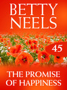 The Promise of Happiness (eBook): Betty Neels Collection, Book 45