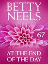 At the End of the Day (eBook): Betty Neels Collection, Book 67