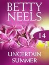 Uncertain Summer (eBook): Betty Neels Collection, Book 14