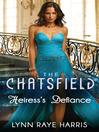 Heiress's Defiance (eBook): Chatsfield Series, Book 8