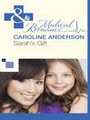 Sarah's Gift (eBook): Audley Memorial Hospital Series, Book 21