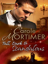 Tall, Dark & Scandalous (eBook): Jordan St Claire: Dark and Dangerous / Reluctant Duke / Taming the Last St Claire; Scandalous St. Claires Series, Book 1