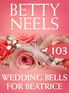 Wedding Bells for Beatrice (eBook): Betty Neels Collection, Book 103