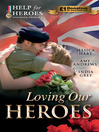 Loving Our Heroes (eBook)