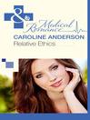 Relative Ethics (eBook): Audley Memorial Hospital Series, Book 1