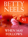 When May Follows (eBook): Betty Neels Collection, Book 51