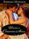 Under a Christmas Spell (eBook): Wicked Christmas Wishes Series, Book 1