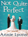 Not Quite Perfect (eBook)