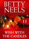 Wish with the Candles (eBook): Betty Neels Collection, Book 11