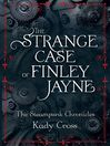 The Strange Case of Finley Jayne (eBook): The Steampunk Chronicles, Book 0.5
