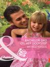Bachelor Dad on Her Doorstep (eBook)