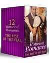 Historical Romance--The Best of the Year (eBook): Protected by the Major / Lady Beneath the Veil / Secrets at Court / Unlacing Lady Thea / A Traitor's Touch / Scars of Betrayal / A Lady of Notoriety / Mary and the Marquis / The Gentleman Rogue / Zachary Black: Duke of Debauchery / The...