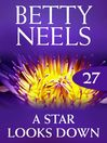A Star Looks Down (eBook): Betty Neels Collection, Book 27