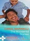 The Accidental Romeo (eBook): Bayside Hospital Heartbreakers! Series, Book 2