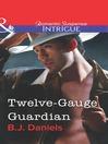 Twelve-Gauge Guardian (eBook)