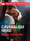 Cavanaugh Hero (eBook): Cavanaugh Justice Series, Book 26