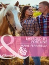 Lassoed by Fortune (eBook): Fortunes of Texas: Welcome to Horseback Hollow Series, Book 3