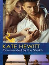 Commanded by the Sheikh (eBook): Rivals to the Crown of Kadar Series, Book 2