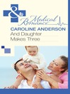 And Daughter Makes Three (eBook): Audley Memorial Hospital Series, Book 13