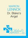 Dr. Blake's Angel (eBook)