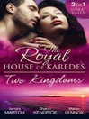 The Royal House of Karedes (eBook): Two Kingdoms: Billionaire Prince, Pregnant Mistress / Sheikh's Virgin Stable-Girl / Prince's Captive Wife; Royal House of Karedes Series, Book 1