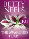 The Awakened Heart (eBook): Betty Neels Collection, Book 101