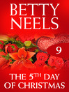 The Fifth Day of Christmas (eBook): Betty Neels Collection, Book 9