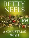 A Christmas Wish (eBook): Betty Neels Collection, Book 105