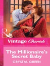 The Millionaire's Secret Baby (eBook)