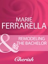 Remodeling the Bachelor (eBook)