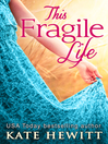This Fragile Life (eBook)