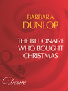 The Billionaire Who Bought Christmas (eBook)