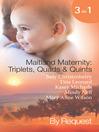 Maitland Maternity: Triplets, Quads & Quints (eBook)