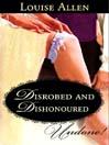 Disrobed & Dishonoured (eBook)