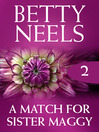 A Match for Sister Maggy (eBook): Betty Neels Collection, Book 2