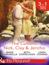 The Coltons (eBook): Nick, Clay & Jericho: Colton's Secret Service / Rancher's Redemption / The Sheriff's Amnesiac Bride; Coltons: Family First, Book 1