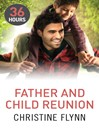Father and Child Reunion (eBook): 36 Hours Series, Book 6