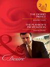 The Desert Prince / The Playboy's Proposition (eBook)