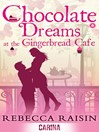 Chocolate Dreams at the Gingerbread Cafe (eBook): Gingerbread Cafe Series, Book 2