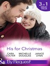 His for Christmas (eBook): Rescued by his Christmas Angel / Christmas at Candlebark Farm / The Nurse Who Saved Christmas