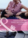 Courted by the Texas Millionaire (eBook): St. Valentine, Texas, Book 1