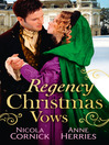 Regency Christmas Vows (eBook): The Blanchland Secret / The Mistress of Hanover Square