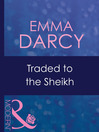 Traded to the Sheikh (eBook)