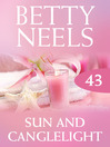 Sun and Candlelight (eBook): Betty Neels Collection, Book 43